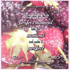 Don't wait for the perfect moment, take the moment and make it perfect.  #book #books #quotes #quote #blog #blogger #booklosophy #read #readers #libro #libri #leggere #lettore #cosedalettori #amoleggere