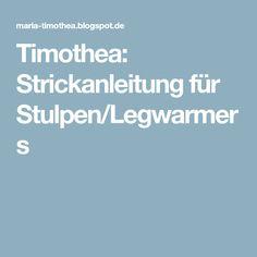 Timothea: Strickanleitung für Stulpen/Legwarmers