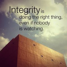 Integrity Quotes - Integrity is doing the right thing, even if nobody is watching. Best Motivational Quotes, Best Quotes, Inspirational Quotes, Responsibility Quotes, Honesty Quotes, Sport Quotes, Keep It Real, I Can Relate, Laura Mercier