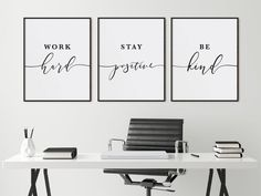 Office Decor Stay Positive Quote Work Hard Be Kind Inspirational Office Artwork Printable Wall Art Set of 3 Prints by DivineDigitalPrints White Office Decor, Black And White Office, Office Wall Decor, Office Walls, Decorating Office At Work, Womens Office Decor, Creative Office Decor, Rustic Office Decor, Office Paint