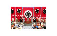 """Hitler, Legos and the Art of Worldview Domination 