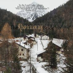 Psalm 11 Switzerland TheRunawayBride.net Psalm 11, Wit And Wisdom, Running Away, Heavenly, Switzerland, Encouragement, Shots, Faith, Group