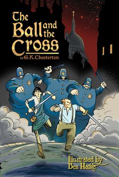 ChestertonPress - The Ball and the Cross illustrated by Ben Hatke, $20.00 (http://www.chestertonpress.com/the-ball-and-the-cross-illustrated-by-ben-hatke/)