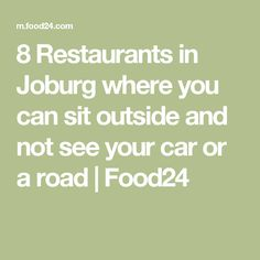8 Restaurants in Joburg where you can sit outside and not see your car or a road Al Fresco Dining, See You, The Outsiders, Restaurants, Canning, Math, Math Resources, Restaurant, Home Canning