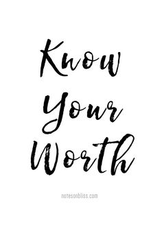 Know your worth. Refuse to be treated in any other way than honoring to yourself. Know your worth, know your value, love yourself, and the special creation that you are.