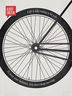 Albert Einstein — 'Life is like riding a bicycle. To keep your balance, you must keep moving.' Famous Quotes Illustrated with Minimalist Designs - My Modern Metropolis