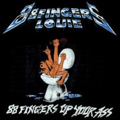 88 Fingers Louie - 88 Fingers Up Your Ass