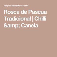 Rosca de Pascua Tradicional   Chilli  & Canela