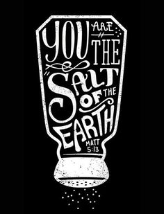 You are the salt of
