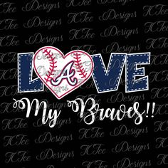Love My Braves - Atlanta Braves Baseball - SVG Design Download - Vector Cut File by TCTeeDesigns on Etsy