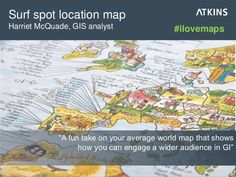 "Surf spot location map: ""A fun take on your average world map that shows how you can engage a wider audience in GI"" #ilovemaps"