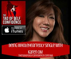 Being Wholeheartedly Single With Karen OM