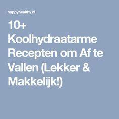 10+ Koolhydraatarme Recepten om Af te Vallen (Lekker & Makkelijk!)