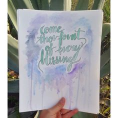 Come Thou Fount- hand painted watercolor by TheCreativeTypes on Etsy https://www.etsy.com/listing/237710418/come-thou-fount-hand-painted-watercolor