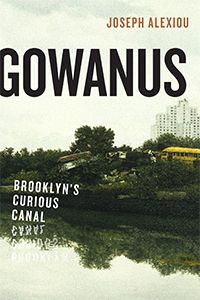 Everything Old is New Again in Gowanus Canal Book...