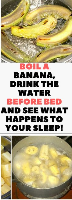 Boil A Banana, Drink The Water Before Bed And See What Happens To Your Sleep.! Need to know !! sleep better | sleep better at night | sleep better tips | sleep better at night tips | sleep better yoga | Sleep Better Solutions |