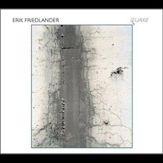 Precision Series Erik Friedlander - Quake