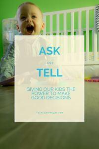 Ask and Tell: Giving our kids the power to make good decisions - Team Cartwright