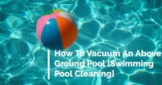 How To Vacuum An Above Ground Pool [Swimming Pool Cleaning] Above Ground Pool Pumps, In Ground Pools, Pool Cleaning Tips, Cleaning Hacks, Cloudy Pool Water, Automatic Pool Vacuum, Pool Pumps And Filters, Best Vlogging Camera, Pool Hacks