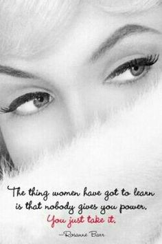 The thing women have got to know is that nobody gives you power.  You just take it.  Pink Pad - the app for women - pinkp.ad