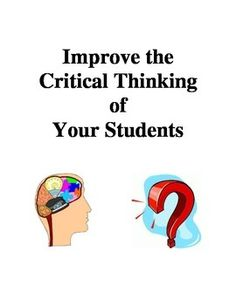 critical thinking lesson ideas Early childhood curricula from the critical thinking co introduce preschool-age children to the rudiments of reading, writing, math, science, and social science as a child's language skills develop, so too does the child's ability to start thinking logically, problem solving, and building the foundations of more complex skill sets.