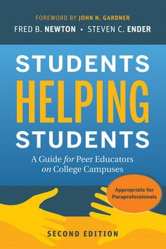 Jossey-Bass Higher & Adult Education: Students Helping Students: A Guide for Peer Educators on College Campuses, 2nd Edition