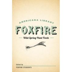 Wild Spring Plant Foods: The Foxfire AMericana Library (7) ** You can get additional details at the image link.