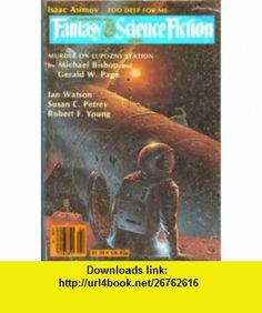 The Magazine of Fantasy  Science Fiction (April 1981, Volume 60 No. 4) (9780716581048) Isaac Asimov, Michael Bishop, Gerald W. Page, Ian Watson, Susa C. Petrey, Robert F. Young , ISBN-10: 0716581043  , ISBN-13: 978-0716581048 ,  , tutorials , pdf , ebook , torrent , downloads , rapidshare , filesonic , hotfile , megaupload , fileserve