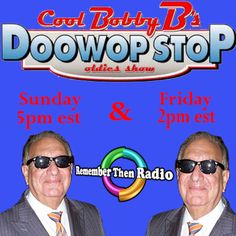 Coming up at 5pm est Sunday  Cool Bobby B's DooWop Stop http://rememberthenradio.com/  tunein.com/radio/Remember-Then-Radio-s184042/ Dial 605 475-5303
