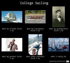 College sailing, What people think I do, What I really do meme image - uthinkido.com