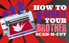 How To Upgrade The Brother Scan N Cut (UPDATED) - YouTube