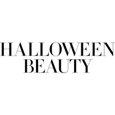 Halloween Beauty ❤ liked on Polyvore featuring halloween, text, phrase, quotes and saying