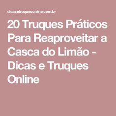 20 Truques Práticos Para Reaproveitar a Casca do Limão - Dicas e Truques Online