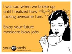 Inappropriate but hilarious!! Enjoy your future mediocre blowjobs. #ecard #funny
