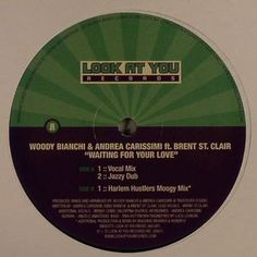 WOODY  BIANCHI & ANDREA CARISSIMI feat BRENT ST CLAIR - Waiting For Your Love (2007)