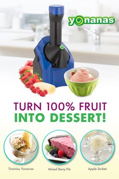 Turn 100% Fruit into Dessert.  It's that simple & that delicious with Yonanas!