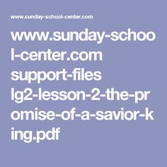 www.sunday-school-center.com support-files lg2-lesson-2-the-promise-of-a-savior-king.pdf