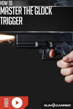 Mastering the Glock Trigger | Firearm Shooting Skills and Training By Gun Carrier http://guncarrier.com/mastering-glock-trigger/