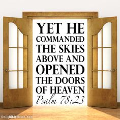 "Psalm 78:23 ""Yet he commanded the skies above and opened the doors of heaven"" I DailyBibleMeme.com"