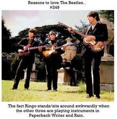 Reasons to love The Beatles #249 The fact that Ringo stands/sits around awkwardly when the other three are playing instruments in Paperback Writer and Rain.