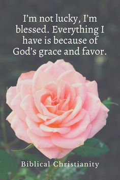 """I'm not lucky, I'm blessed. Everything I have is because of God's grace and favor.  The word translated """"blessed"""" (or joy in other Bible translations) is from the Hebrew word """"asher,"""" the name of one of Jacob's sons (Genesis 30:12-13).   It has the idea of happiness or contentment. When the Bible says """"Blessed is the man…"""" it means supremely happy or fulfilled."""