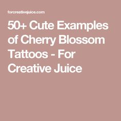 50+ Cute Examples of Cherry Blossom Tattoos - For Creative Juice