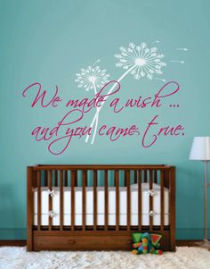 "@Amber Minahan Miracle , I love this...just saying....maybe, ""We asked for a Miracle, and you came true"" :)Dandelion name decal -Nursery Etsy."