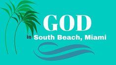 God in South Beach Miami