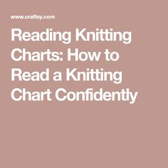 Reading Knitting Charts: How to Read a Knitting Chart Confidently