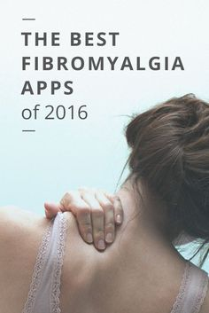 The Best Fibromyalgia Apps of the Year
