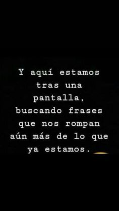 Oh q, tal vez nos demuestren q estamos equivocados The Words, Sad Love Quotes, Life Quotes, Quotes Amor, Ironic Quotes, Sad Texts, Quotes En Espanol, Sad Life, Spanish Quotes