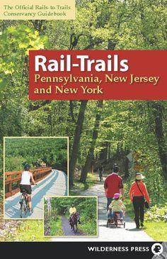 Rail-Trails Pennsylvania, New Jersey, New York: New Jersey, New York, Pennsylvania