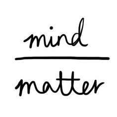Mind Over Matter - Not feeling your workout today? It's likely all in your head! Focus on your end goal, not all of the things you have to do to reach it, to get your body in motion.