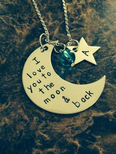 A personal favorite from my Etsy shop https://www.etsy.com/listing/190018437/hand-stamped-i-love-you-to-the-moon-back